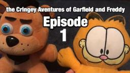 The cringey  Aventures of Garfield And  Freddy  episode 1