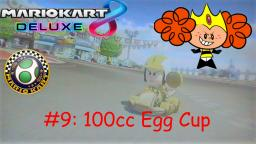 Mario Kart 8 Deluxe Mii Character Races Episode 9: 100cc Egg Cup with Princess Morbucks