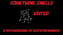 SpongeBob Edited - Something Smells