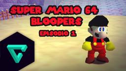SM64 BLOOPERS / EP: 1