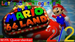 Let´s Show Together Super Mario 64 Land - Mit Queerdenker (2/2)