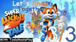 Let´s Show Together super lucky´s tale - Mit ToolaRoolaPlay (3/3)
