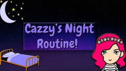Cazzys Night Routine! 🌃