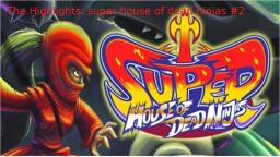 The highlights:Super house of dead ninja #2