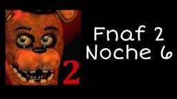 Five Nights at Freddys 2 (Android) | Noche 6 | Completa