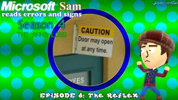 Microsoft Sam reads errors and signs (S4E6): The Reflex