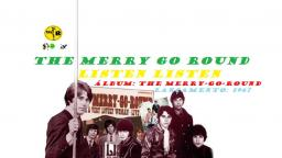 THE MERRY-GO-ROUND _ LISTEN LISTEN VIDEO CLIPE