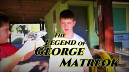 The Legend of George Matreok (2011)