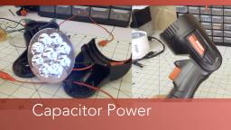 Trying to Power an LED Flashlight in With a Capacitor