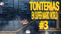 TONTERÍAS EN SUPER MARIO WORLD CAPITULO 3
