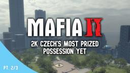 Mafia II: 2K Czechs Most Prized Possession Yet (Part 2/3)