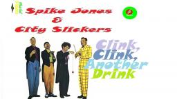 SPIKE JONES & CITY SLICKERS _ CLINK CLINK ANOTHER DRINK VIDEOCLIPE