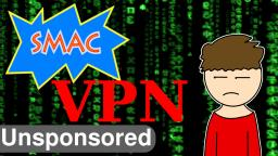 Unsponsored SMAC VPN (THE BEST VPN)