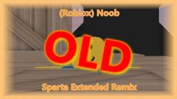 [2016] (Roblox) Noob has a Sparta Extended Remix