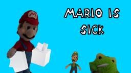 Mario is Sick (Part 1)