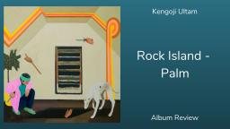 Palm - Rock Island ALBUM REVIEW