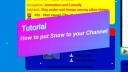 Tutorial: How to put Snow to your Channel