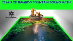 15 MINUTE BAMBOO FOUNTAIN SLEEP RELAX MEDITATE