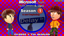 Microsoft Sam reads errors and signs (S1E7): The Reunion