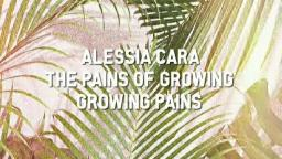 Alessia Cara - Growing Pains (Audio)