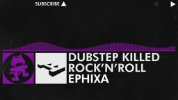 [Dubstep] - Ephixa - Dubstep Killed Rock n Roll [Monstercat Release]