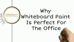 Reasons Why Whiteboard Paint is Perfect for the Office