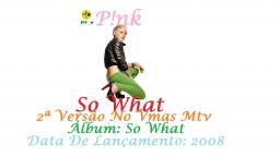 PINK  _ SO WHAT AT VIDEO CLIP 2ª VERSÃO ORIGINAL