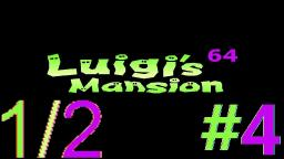Let´s Play Luigi's Mansion 64 Alpha (100% Deutsch) - Teil 4 Die Geheimnisvolle Geistervilla!(1/2)