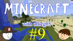Minecraft with ollieg05 #9 (ft. rowbert): Waterslide 2 done