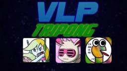 [VLP TriPong] The Insane Round!