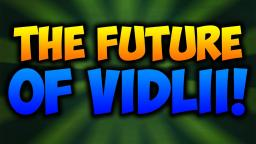 The Future Of Vidlii! (Part 1)