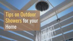 Dont you hate sand throughout the house! Tips on Outdoor Showers for your Home