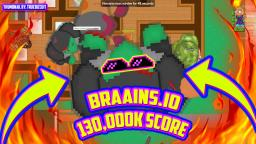 BRAAINS.IO [WORLDS BIGGEST ZOMBIE TROLL] 130,000K SCORE | WORLD RECORD GAMEPLAY + 100% MAP CONTROL