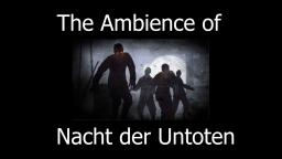 The Ambience of Nacht der Untoten - CoD: WaW