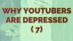 Why YouTubers Are Depressed (Ep. 7) - BetterHelp is The Help You Need But Not The One You Deserve