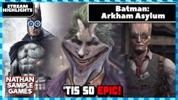 Why dont they kill the joker? - Batman: Arkham Asylum Ep1 HIGHLIGHTS - Nathan Sample Games