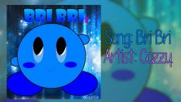 Bri Bri Song By Cazzy B. (ɔ◔‿◔)ɔ💙💜c(◕‿◕c)