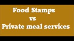 Food stamps vs Private meal services