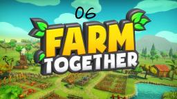 Farm Together #06