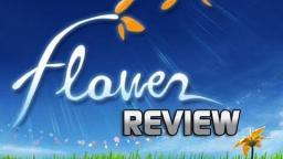 Flower (PSN) Review - PSNs Most BEAUTIFUL Game~