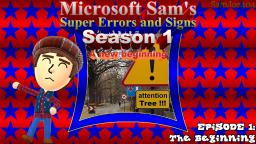 Microsoft Sams Super Errors and Signs (S1E1): The Beginning
