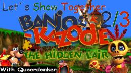 Let´s Show Together Banjo-Kazooie The Hidden Lair - Mit Queerdenker (2/3)