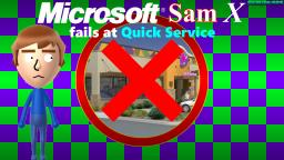 Microsoft Sam X fails at Quick Service