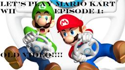 Lets Play Mario Kart Wii Episode 1: Old Video
