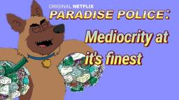 Paradise PD Review: Mediocrity at its finest