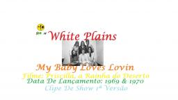 WHITE PLAINS _ MY BABY LOVES LOVIN VIDEO CLIP 1ª VERSÃO