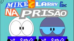 Mike & Larry na prisão