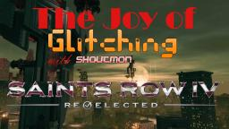 The Joy of Glitching Ep.1 Saints Row IV Re-Elected
