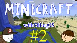Minecraft with ollieg05 #2: DIAMONDS!!!!!!!