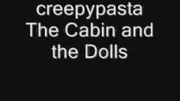 Creepypasta: The Cabin and the Dolls